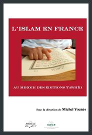 L'islam en France, au miroir des éditions Tawhîd