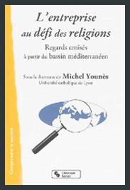 L'entreprise au défi des religions. Regards croisés à partir du bassin méditerranéen