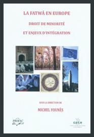 La fatwâ en Europe. Droit de minorité et enjeux d'intégration
