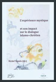 L'expérience mystique et son impact sur le dialogue islamo-chrétien
